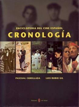 Enciclopedia Del Cine Español: Cronologia 2 Vols. - Cebollada Garcia Pascual