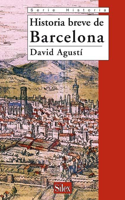 Historia Breve De Barcelona - Agusti David