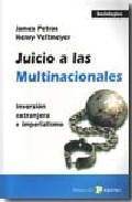Juicio A Las Multinacionales. Inversion Extranjera E Imperialismo - Vv.aa.