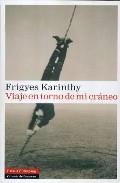 Viaje En Torno De Mi Craneo - Karinthy Frigyes