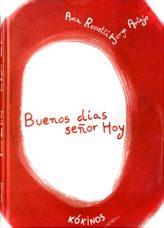 Buenos Dias Señor Hoy - Rossetti Ana (seud. De Ana Bueno D