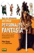Guia De Referencia Para Dibujar Personajes De Fantasia - Evans Peter