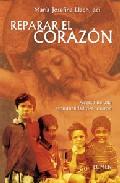 Reparar El Corazon: Acerca De Una Espiritualidad Del Corazon - Llach Maria Josefina