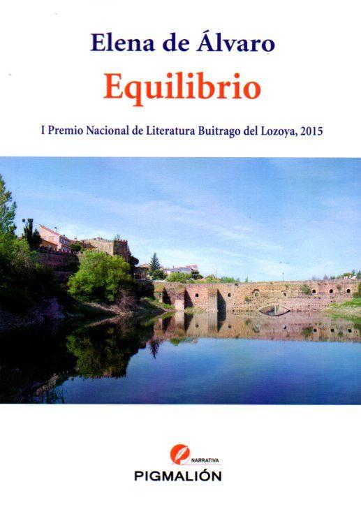Equilibrio (i Premio Nacional De Literatura Buitrago De Lozoya) - Alvaro Elena De