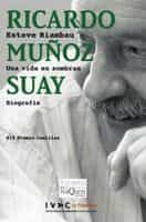 Ricardo Muñoz Suay Una Vida En Sombras - Riambau Esteve
