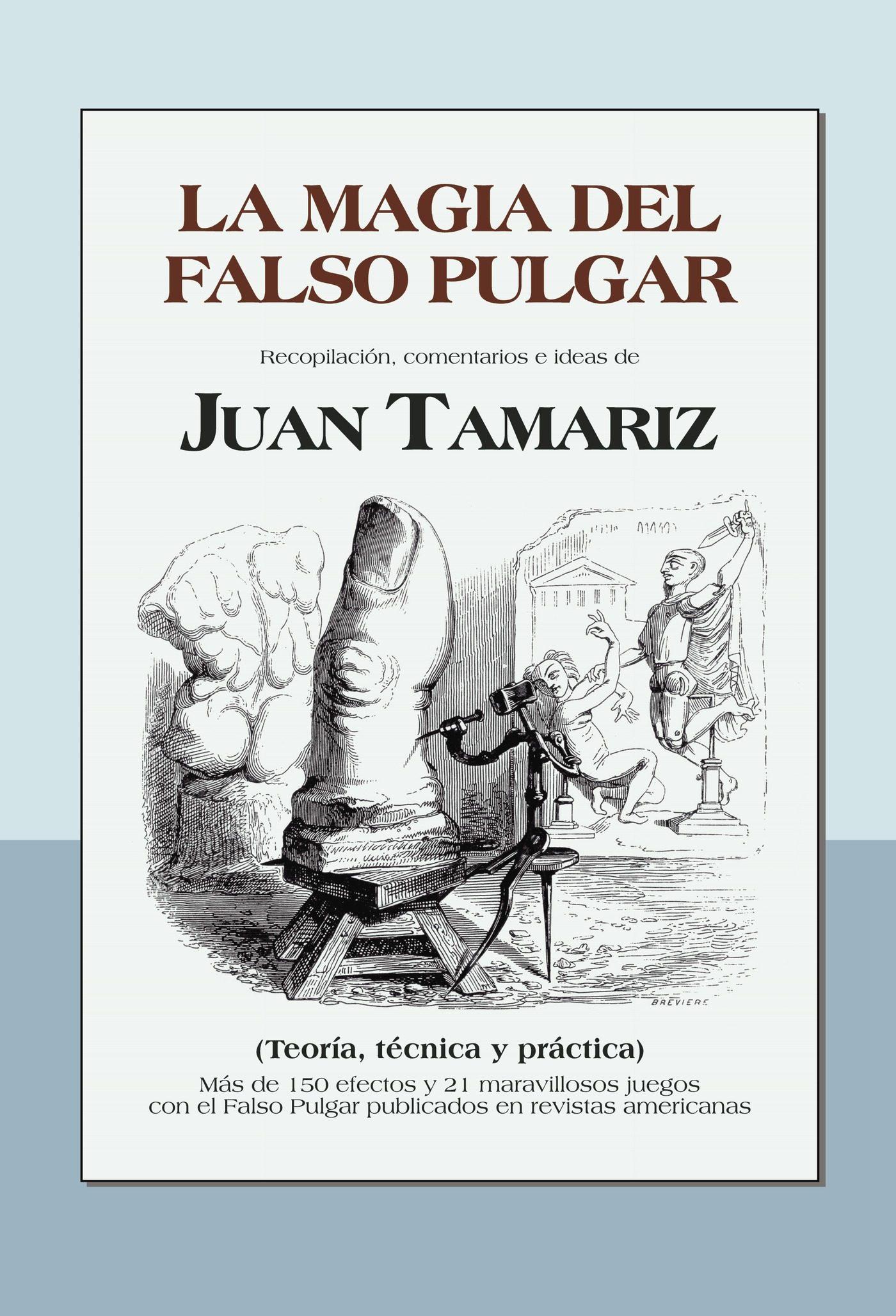 La Magia Del Falso Pulgar - Tamariz Martel Juan