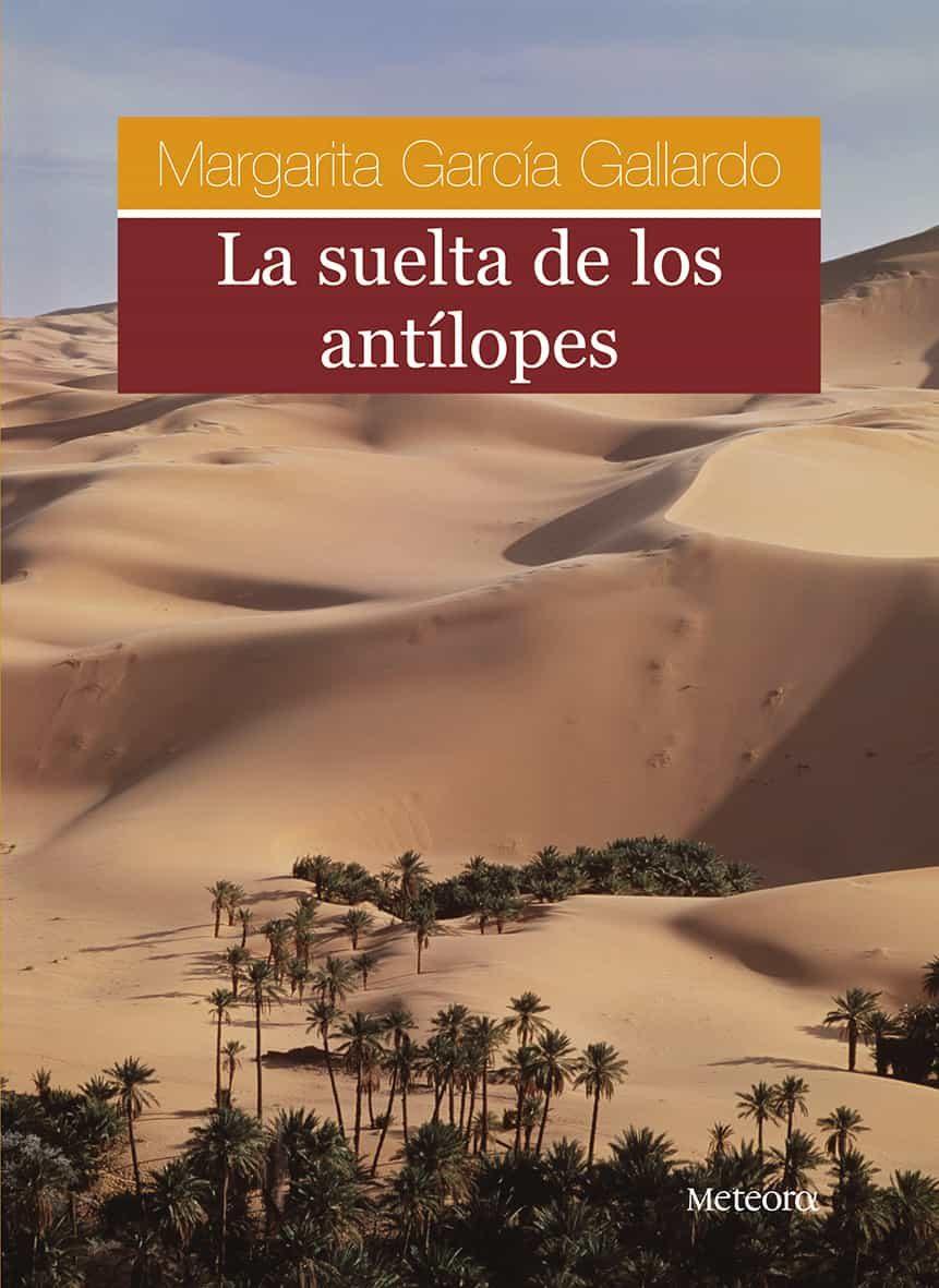 La Suelta De Los Antilopes - Garcia Gallardo Margarita