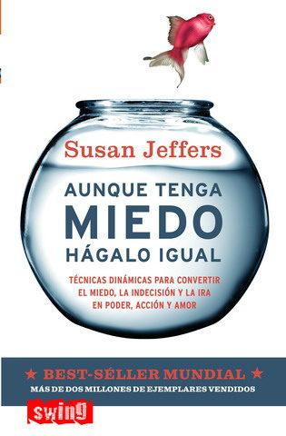 Aunque Tenga Miedo Hagalo Igual - Jeffers Susan