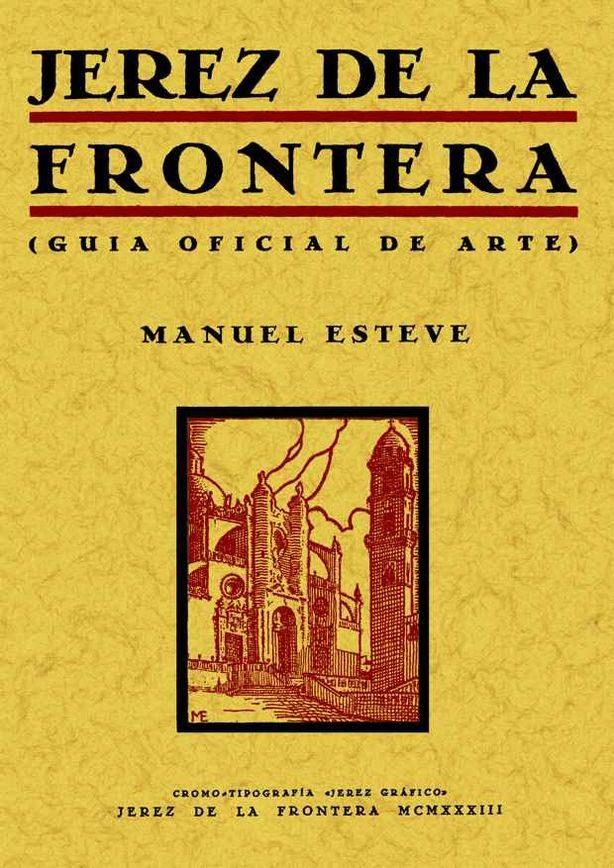 Jerez De La Frontera (guia Oficial Del Arte) (facsimil) - Esteve Guerrero Manuel