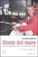 Storie Dal Mare. Il Mediterraneo Raccontato Dalla Conduttrice Di Linea - Bianchi Donatella