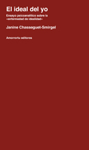 El Ideal Del Yo: Ensayo Psicoanalitico Sobre La Enfermedad De Ide Alid - Chasseguet Smirgel Janine
