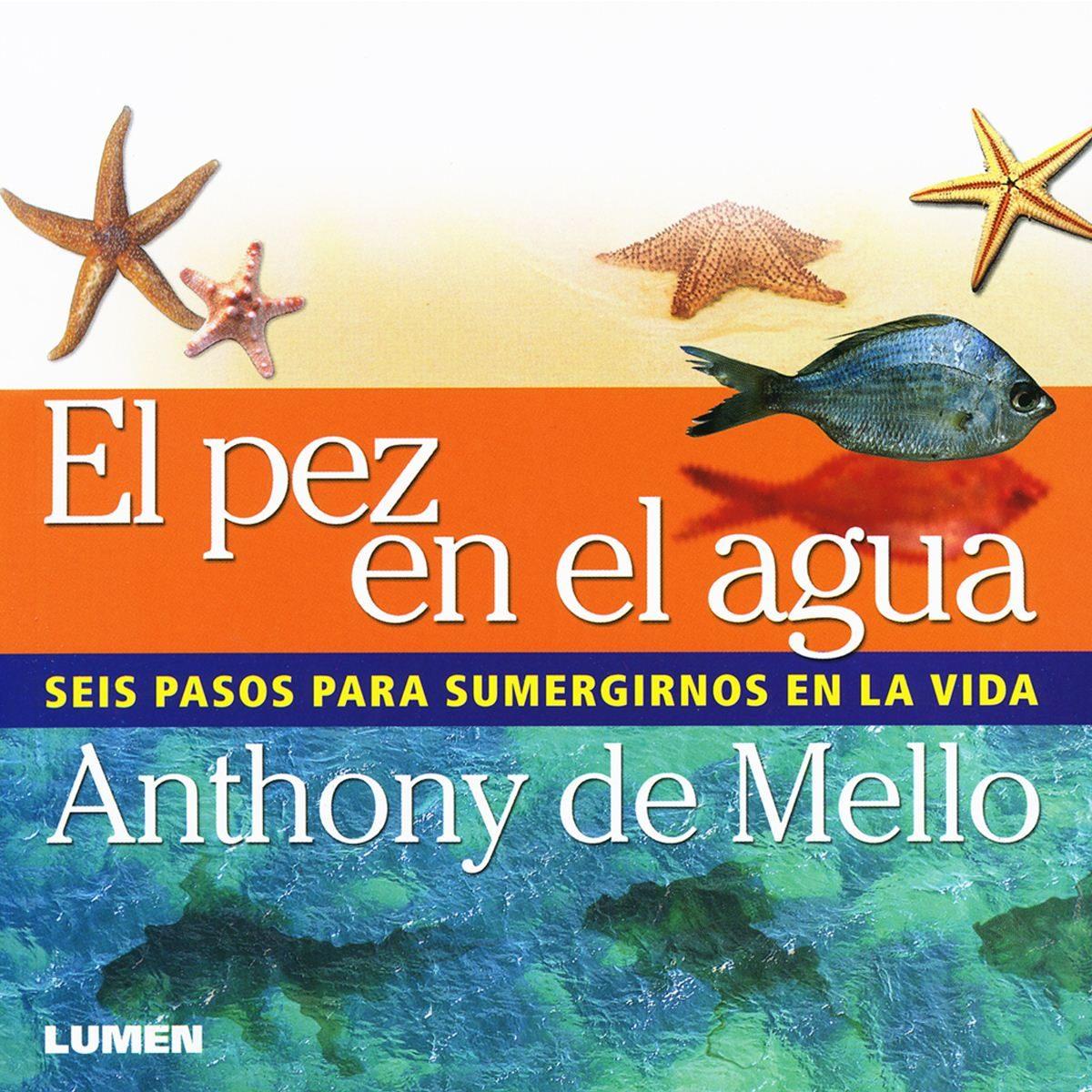 El Pez En El Agua - De Mello Anthony