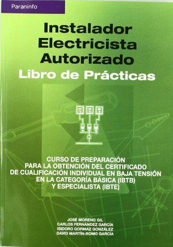 Instalador Electricista Autorizado: Libro De Practicas - Moreno Gil Jose Antonio
