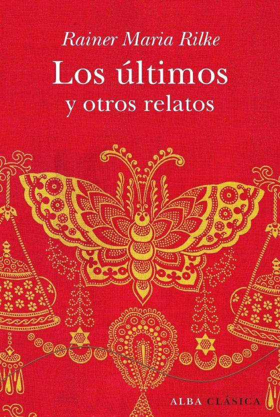 Los Ultimos Y Otros Relatos - Rilke Rainer Maria