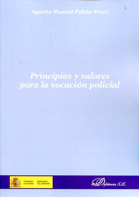 Principios Y Valores Para La Vocación Policial - Pulido Perez Agustin Manuel