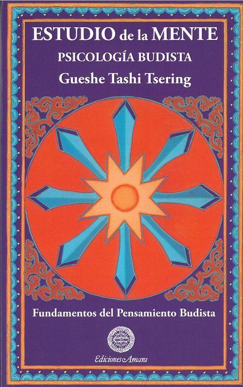 Estudio De La Mente: Psicologia Budista - Tashi Tsering Gueshe