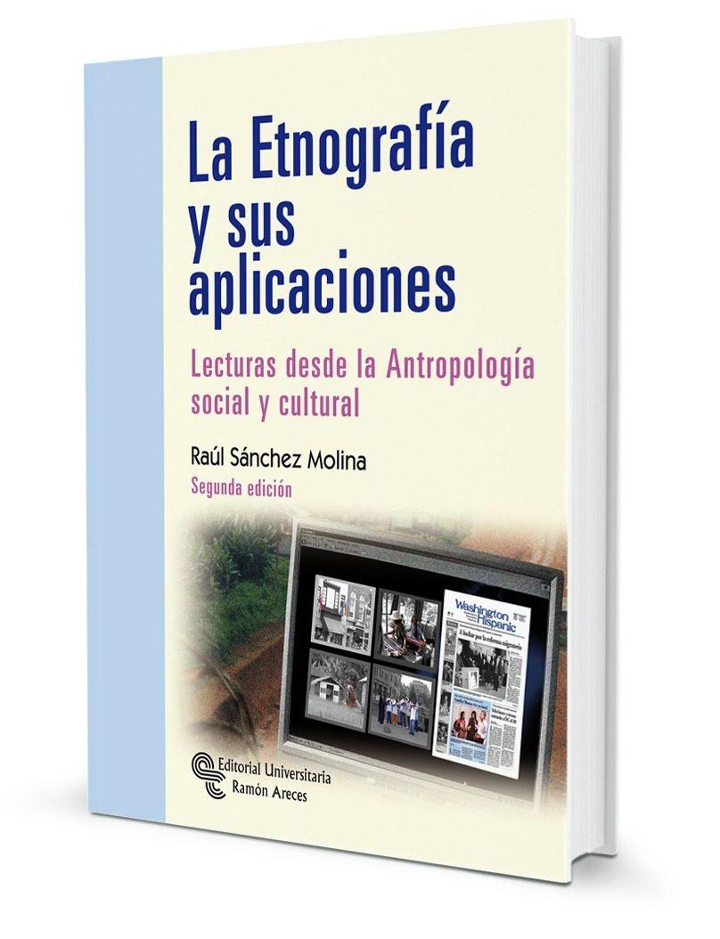La Etnografia Y Sus Aplicaciones: Lecturas Desde La Antropologia Socia - Sanchez Molina Raul