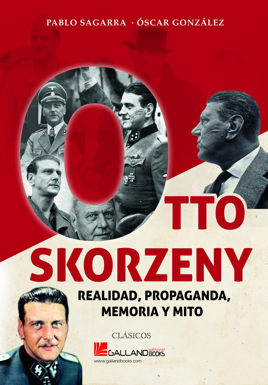 Otto Skorzeny - Gonzalez Oscar