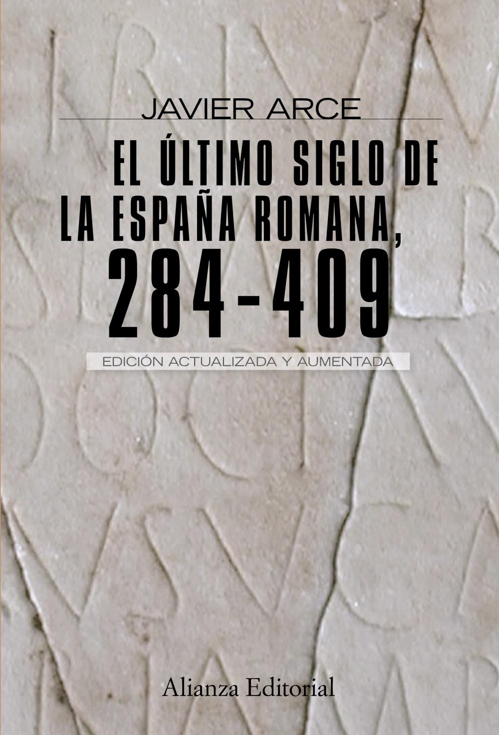 El Ultimo Siglo De La España Romana 284-409 (2ª Ed.) - Arce Javier