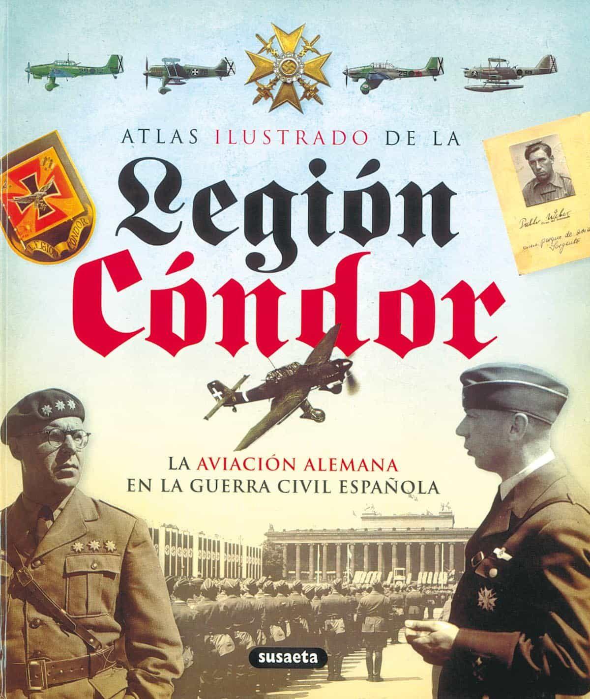 Legion Condor: La Aviacion Alemana En La Guerra Civil Española (c Olec - Vv.aa.