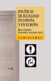 Politicas De Igualdad En España Y En Europa - Bustelo Ruesta Maria