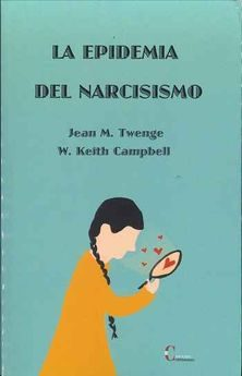 La Epidemia Del Narcisismo - Twenge Jean M.