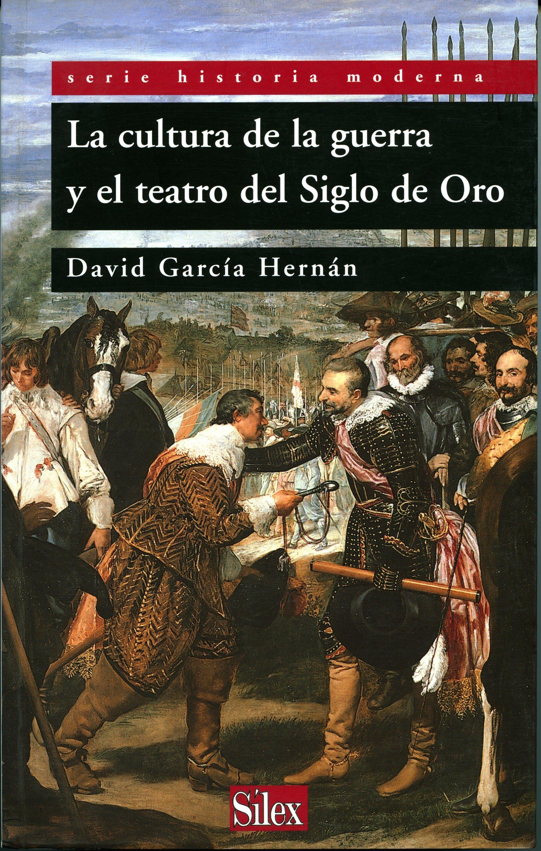 La Cultura De La Guerra Y El Teatro Del Siglo De Oro - Garcia Hernan David
