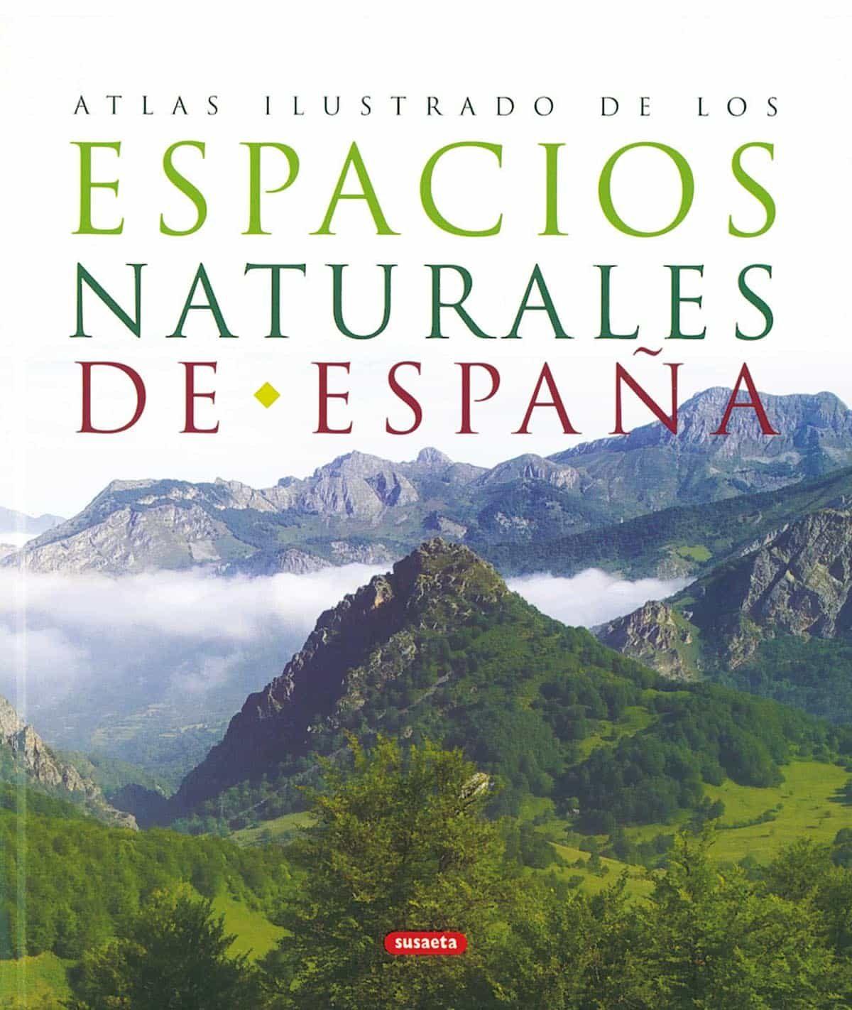 Atlas Ilustrado De Los Espacios Naturales De España - Serrano Alda Felix
