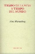 Tiempo De La Vida Y Tiempo Del Mundo - Blumenberg Hans