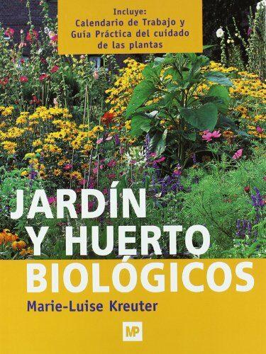 Jardin Y Huerto Biologicos (incluye Calendario De Trabajo Y Guia Pract - Kreuter Marie-luise