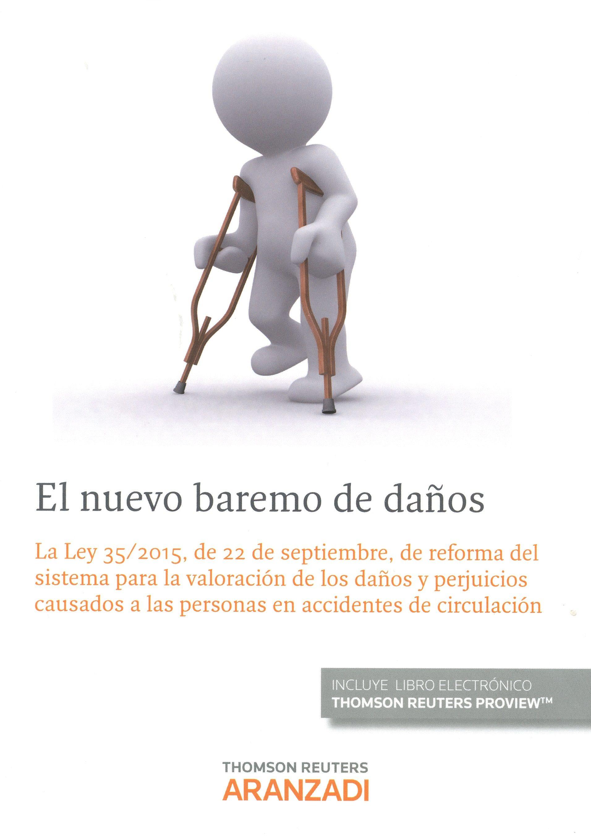 El Nuevo Baremo De Daños: La Ley 35/2015 De 22 De Septiembre De Reform - Moscoso Del Prado Muñoz Javier