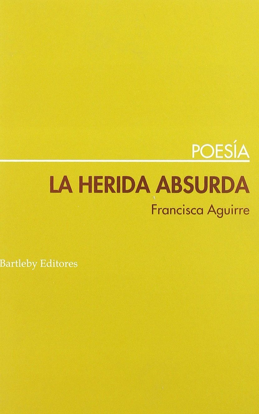 Herida Absurda - Aguirre Francisca