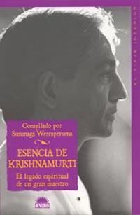 Esencia De Krishnamurti: El Legado Espiritual De Un Gran Maestro - Weeraperuma Susunaga (comp.)
