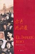 El Imperio Rojo: Moscu-pekin 1919-1989 - Lescot Patrick