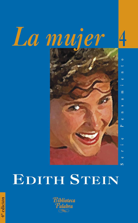 La Mujer - Stein Edith(santa Teresa Benedicta