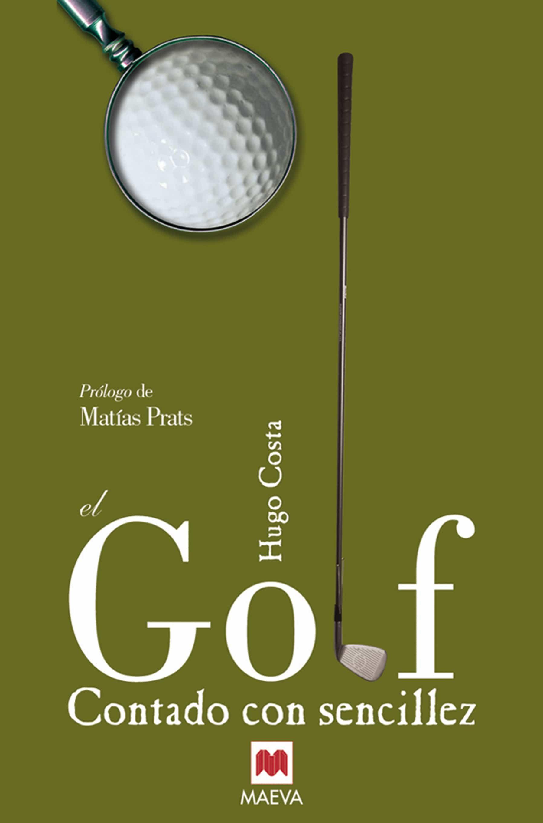 El Golf Contado Con Sencillez - Costa Hugo