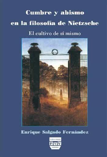 Cumbre Y Abismo En La Filosofia De Nietzsche - Salgado Fernandez Enrique