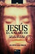 Jesus Nazareth: Toda La Verdad Sobre La Figura Más Polemica De La Hist - Heras Antonio Las