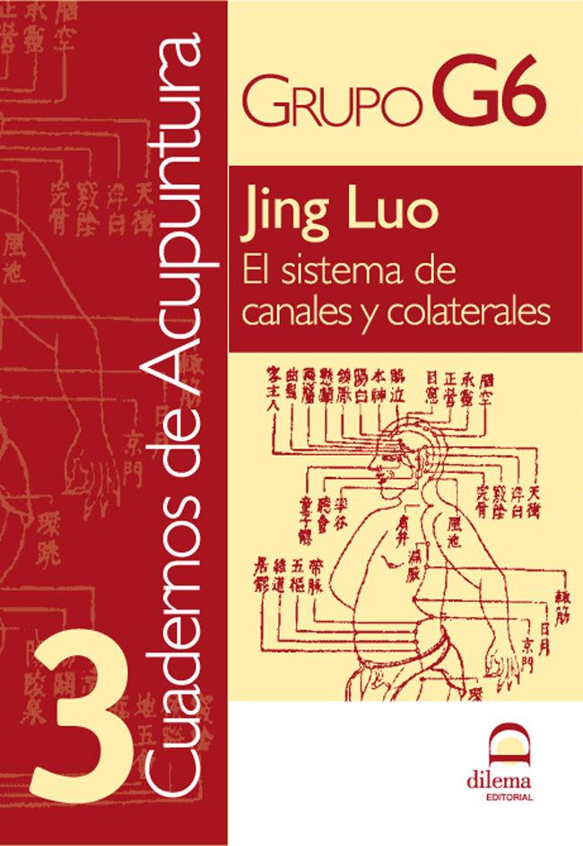 Jing Luo: El Sistema De Canales Y Colaterales (cuadernos De Acupu Ntur - Vv.aa.