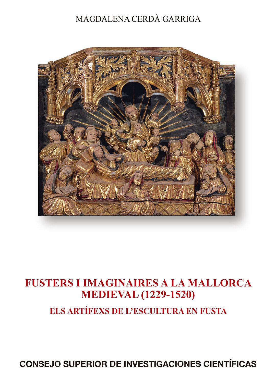 Fusters I Imaginaires A La Mallorca Medieval (1229-1520). Els Art Ifex - Cerdà Garriga Magdalena