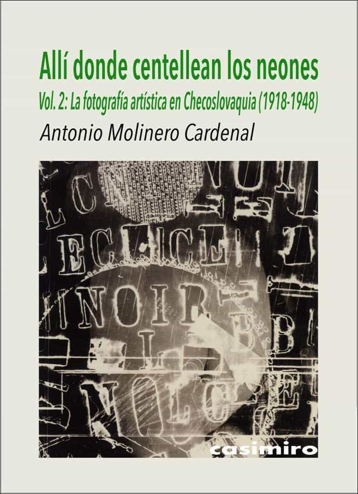 Allí Donde Centellean Los Neones Vol. 2 La Fotografía Artística En Che - Molinero Cardenal Antonio