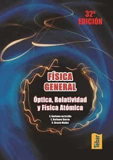 Fisica General. Optica Relatividad Y Fisica Atomica - Vv.aa.