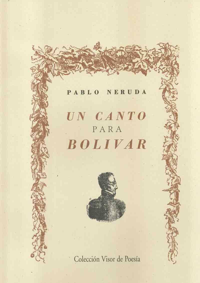 Un Canto Para Bolivar - Neruda Pablo