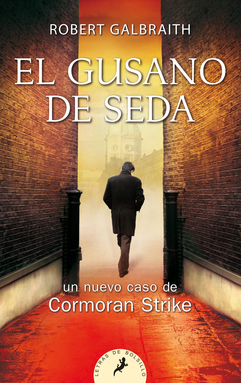 El Gusano De Seda - Galbraith Robert