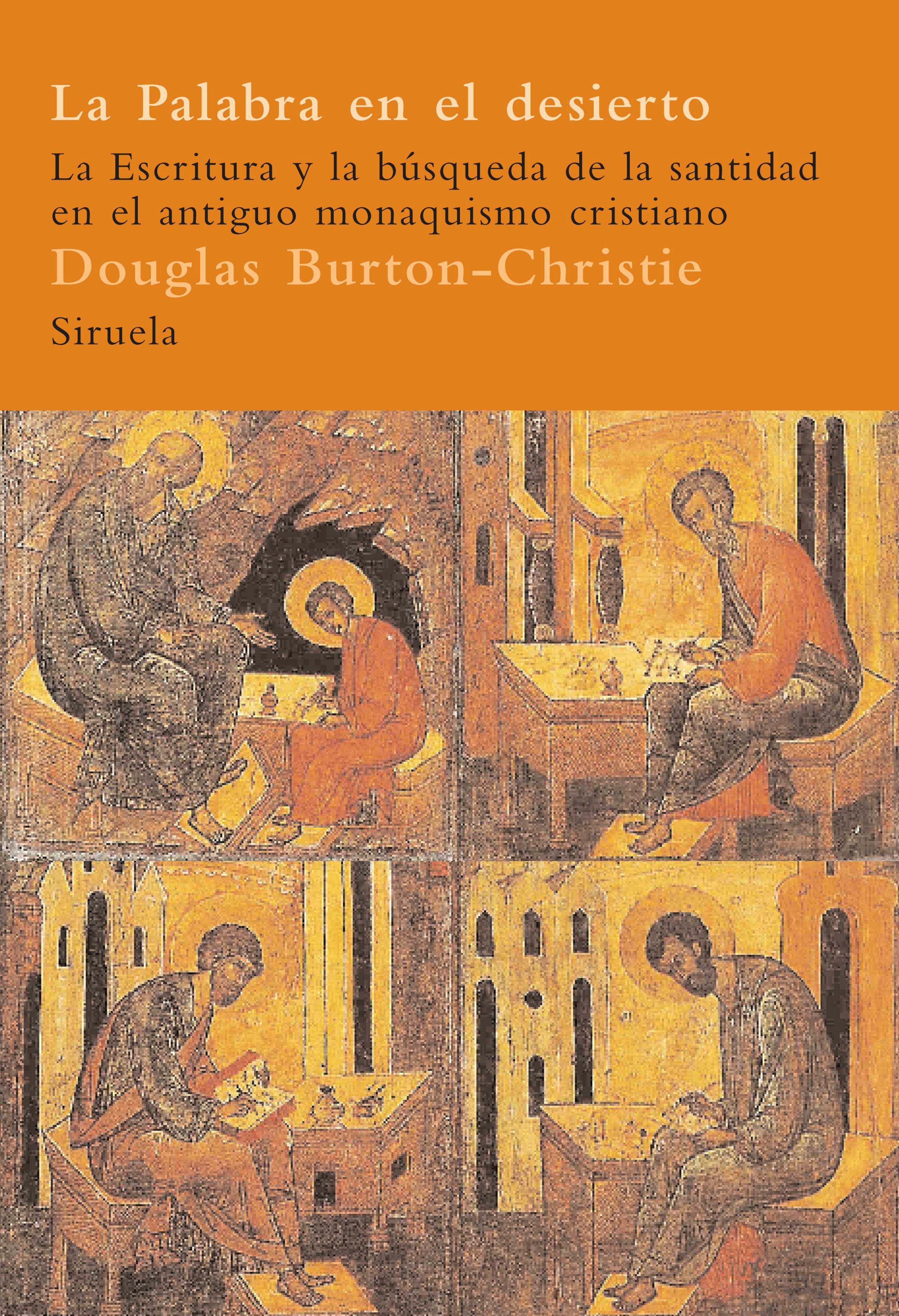La Palabra En El Desierto (la Escritura Y La Busqueda De La Santi Dad - Burton-christie Douglas