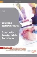 Auxiliar Administratiu Diputacio Provincial De Barcelona Test - Vv.aa.