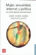 Mujer Sexualidad Internet Y Politica: Los Nuevos Lectores Latinoameric - Duran Barba Jaime