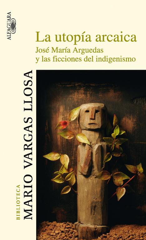 La Utopia Arcaica - Vargas Llosa Mario