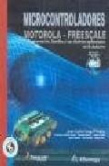 Microcontroladores Motorola - Freescale. Programacion Familias Y Sus D - Vesga Ferreira Juan Carlos