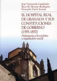 El Hospital Real De Granada Y Sus Constituciones De Gobierno (159 3-18 - Vv.aa.